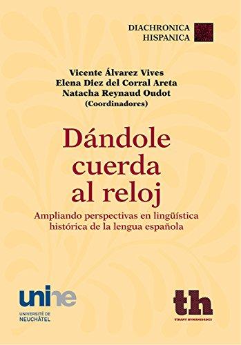 Dándole cuerda al reloj (Diachronica Hispanica) (Spanish Edition) by [Álvarez Vives