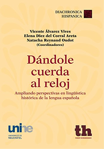 Dándole cuerda al reloj (Diachronica Hispanica) (Spanish Edition)