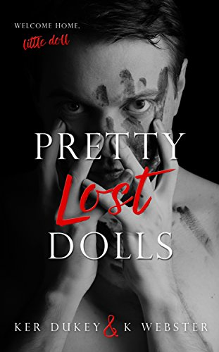 Pretty Lost Dolls  (Pretty little dolls, 2 book series ) by [Dukey, Ker, Webster, K.]