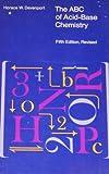 The A. B. C. of Acid-Base Chemistry, Horace W. Davenport, 0226137023