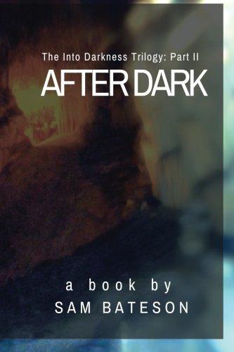 Download After Dark: The Into Darkness Trilogy: Part II (Volume 2) PDF