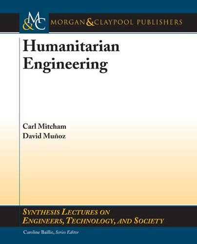 Humanitarian Engineering (Synthesis Lectures on Engineers, Technology, and Society)