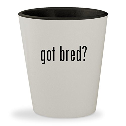 got bred? - White Outer & Black Inner Ceramic 1.5oz Shot Glass