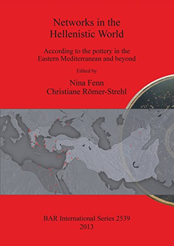 Networks in the Hellenistic World: According to the pottery in the Eastern Mediterranean and beyond (BAR International Series) (English, German and French Edition)
