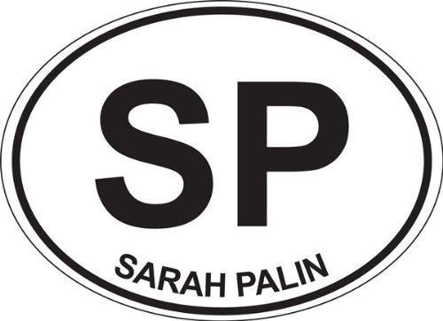 (Sarah Palin Oval; Oval Shaped Bumper Sticker)