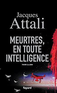 Meurtres, en toute intelligence, Attali, Jacques