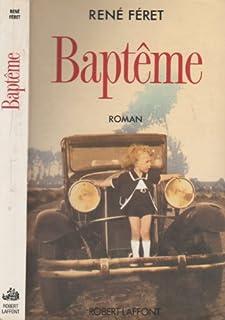 Baptème, Féret, René