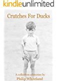 Crutches For Ducks (Nostalgedy Collections Book 2)