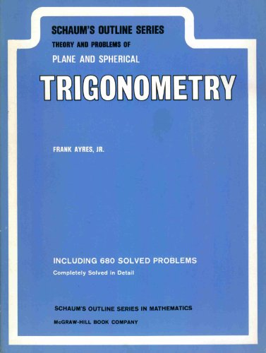 Theory and Problems of Plane and Spherical Trigonometry