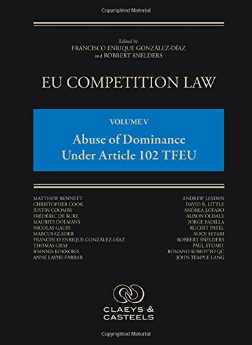 EU Competition Law Volume V - Abuse of Dominance under Article 102 TFEU