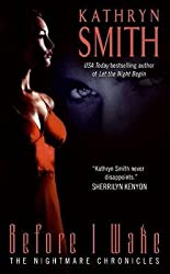 [Before I Wake: The Nightmare Chronicles] (By: Kathryn Smith) [published: August, 2008]