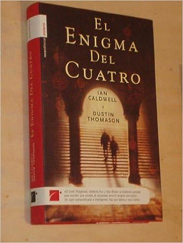 El Enigma Del Cuatro: Amazon.es: Caldwell, Ian, Thomason, Dustin: Libros