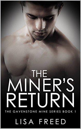 The Miner's Return: A Gavenstone Mine Book (The Gavenstone Mine series 1)