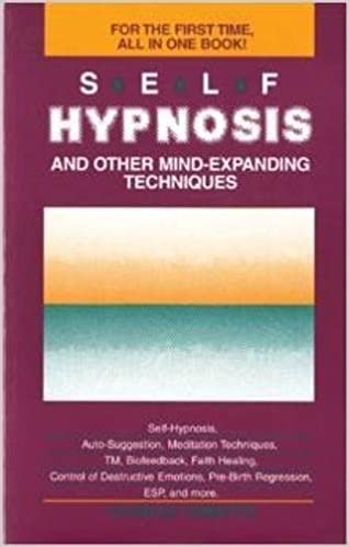 Self-Hypnosis and Other Mind Expanding Techniques: Amazon co