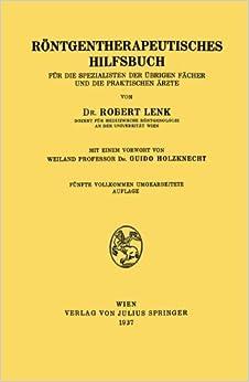 Book Röntgentherapeutisches Hilfsbuch: Für die Spezialisten der Übrigen Fächer und die Praktischen Ärzte