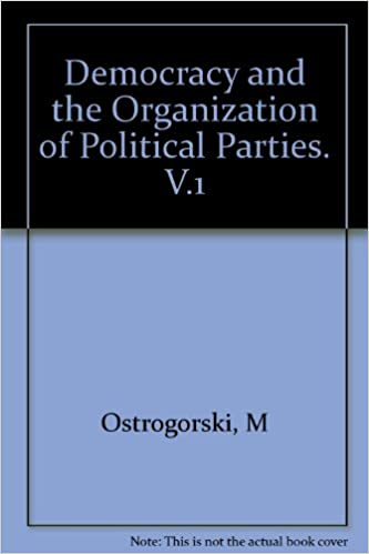 Democracy and the Organization of Political Parties. V.1