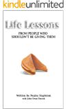 Life Lessons: From People Who Shouldn't Be Giving Them