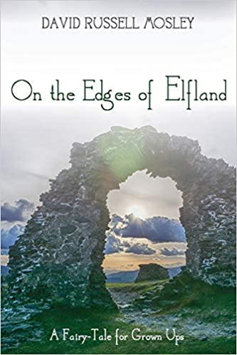 Amazon.com: On the Edges of Elfland: A Fairy-Tale for Grown Ups ...