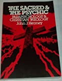 The Sacred and the Psychic : Parapsychology and Christian Theology, Heaney, John J., 0809125943