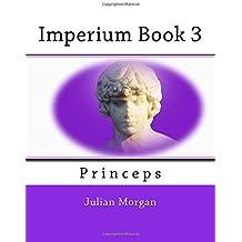 Imperium Book 3: Princeps (Volume 3)