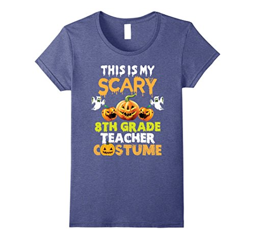 Womens This is my Scary 8th Grade Teacher Costume Halloween T-shirt Small Heather Blue