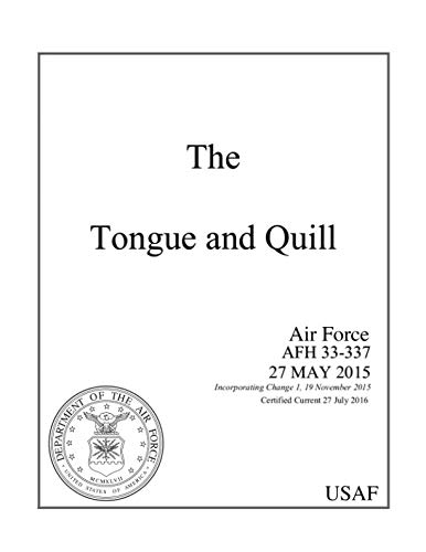 The Tongue and Quill: Air Force AFH 33-337 Air Force Handbook Certified Current 27 July 2016 ()