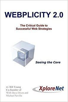 Webplicity 2.0: The Critical Guide to Successful Web Strategies