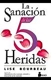 LA SANACION DE LAS 5 HERIDAS (Spanish Edition)
