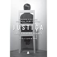 Justiça: Pensando alto sobre violência, crime e castigo