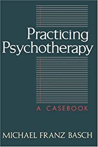 Practicing Psychotherapy: A Casebook