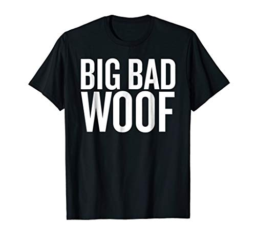 Big Bad Woof T-shirt Halloween Christmas Funny Cool Holidays