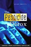 Pesticide Detox, Jules Pretty Obe, 1844071421