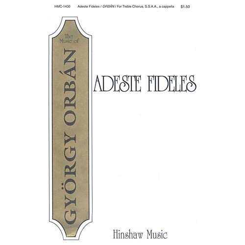 - Adeste Fideles SSAA composed by Gyorgy Orban, Pack of 3