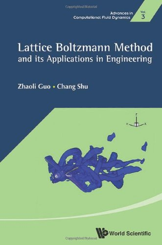 Lattice Boltzmann Method and Its Applications in Engineering (Advances in Computational Fluid Dynamics)
