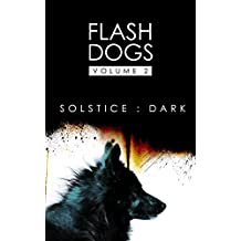 Flashdogs : Solstice : Dark: Volume II