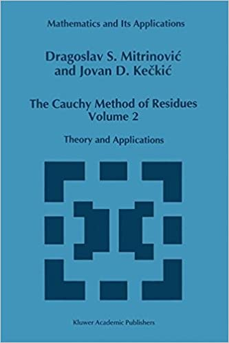 The Cauchy Method of Residues: Volume 2: Theory And Applications (Mathematics And Its Applications (Closed))