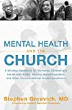 Mental Health and the Church: A Ministry Handbook for Including Children and Adults with ADHD, Anxiety, Mood Disorders…