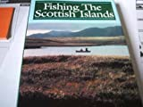 Fishing the Scottish Isles, Wilkinson, Roderick, 1853102148