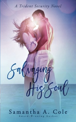 Salvaging His Soul: Trident Security Book 8 (Volume 8)