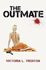 The Outmate by Victoria L. Trenton (2013-09-07) Paperback