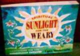 img - for Spiritual Sunlight for the Weary Soul book / textbook / text book