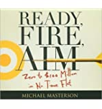 Ready, Fire, Aim: Zero to $100 Million in No Time Flat (Your Coach in a Box) (CD-Audio) - Common
