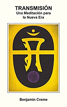 Transmisión: Una Meditación para la Nueva Era de [Creme, Benjamin]