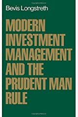Modern Investment Management and the Prudent Man Rule by Bevis Longstreth (1987-01-08) Hardcover
