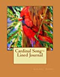 Cardinal Song~ Lined Journal, Laurel Sobol, 1495907155