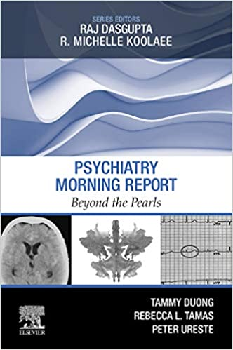 Psychiatry Morning Report: Beyond the Pearls E-Book