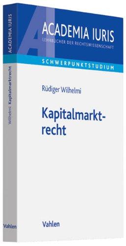 Kapitalmarktrecht Taschenbuch – 1. Juli 2019 Rüdiger Wilhelmi Vahlen 380064651X Handels- und Wirtschaftsrecht