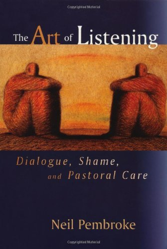 The Art Of Listening Dialogue Shame And Pastoral Care