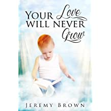 Your Love Will Never Grow