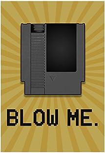 8-Bit Video Game Cartridge Blow Me Poster 13 x 19in